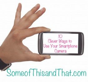10 Clever uses for your smartphone camera shared by some of this and that