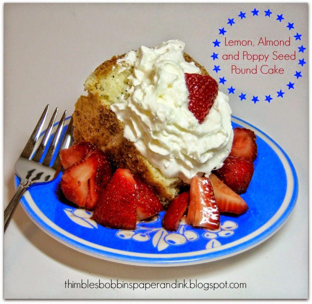 Lemon, Poppyseed Almond Poundcake, shared by Thimbles, Bobbins, Paper and Ink