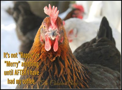"""It's not """"Happy"""" or """"Merry"""" anything until AFTER I have had my coffee."""