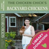 Library Donation of The Chicken Chick's Guide to Backyard Chickens