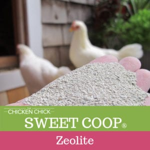 The Chicken Chick's Sweet Coop® zeolite