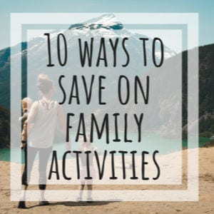 10 Ways to Save On Family Activities shared by New England Family Life