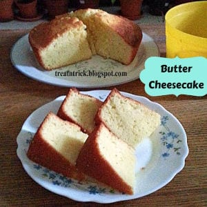 Butter Cheesecake Recipe shared by Treat & Trick