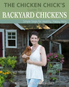 The Chicken Chick's Guide to Backyard Chickens Simple steps for healthy happy hens
